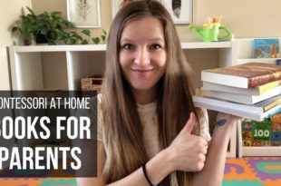 MONTESSORI AT HOME: 5 Great Books for Parents Ashley shares her recommendations for books that are specifically geared toward parents looking for easy-to-follow guides and ideas about how to incorporate Montessori philosophy into their homes.