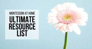 MONTESSORI AT HOME: Ultimate Resource List for Parents! Discover a variety of places to learn more about Montessori, including recommendations for books, podcasts, blogs, and activity ideas & printables, homeschool courses and curriculum.