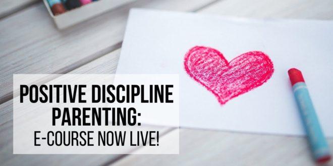 POSITIVE DISCIPLINE PARENTING: e-Course Now LIVE!